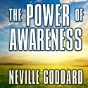 The Power of Awareness Audiobook by Neville Goddard Narrated by Grover Gardner