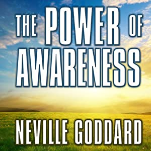 The Power of Awareness | [Neville Goddard]