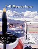 img - for T-41 Mescalero: The Military Cessna 172. book / textbook / text book