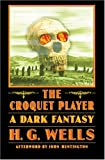 The Croquet Player (Bison Frontiers of Imagination)