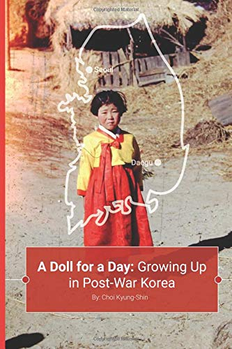 A Doll for a Day Growing Up in Post-War Korea [Choi, Kyung-Shin] (Tapa Blanda)