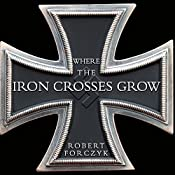 Where the Iron Crosses Grow: The Crimea 1941-44 | [Robert Forczyk]