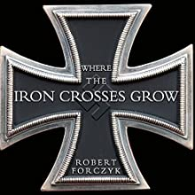 Where the Iron Crosses Grow: The Crimea 1941-44 (       UNABRIDGED) by Robert Forczyk Narrated by Michael Prichard