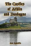 img - for The Castles of Athlin and Dunbayne: A Highland Story; The First Novel by Famous Author Ann Radcliffe book / textbook / text book