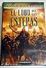 El Lobo De Las Estepas par Conn Iggulden
