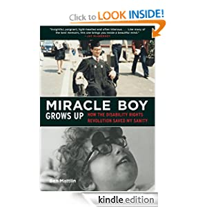 Kindle Book Bargains: Miracle Boy Grows Up, by Ben Mattlin. Publisher: Skyhorse Publishing; 1 edition (August 1, 2012)