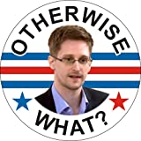 "Edward Snowden - Otherwise What? - 1 1/2"" Button / Pin"