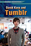 img - for David Karp and Tumblr (Internet Biographies (Rosen)) book / textbook / text book