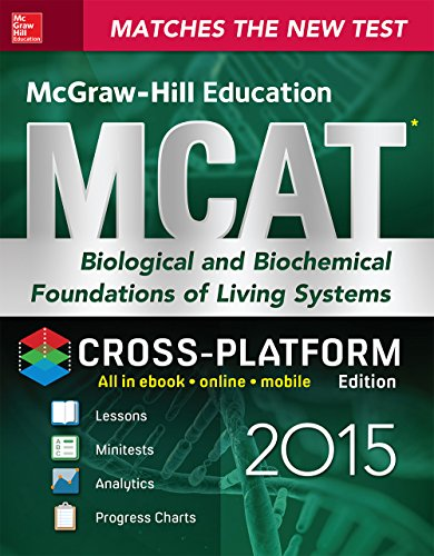 George Hademenos - McGraw-Hill Education MCAT Biological and Biochemical Foundations of Living Systems 2015, Cross-Platform Edition: Biology, Biochemistry, Chemistry, and Physics Review