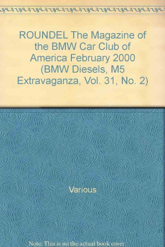 Roundel The Magazine Of The Bmw Car Club Of America February 2000 (Bmw Diesels, M5 Extravaganza, Vol. 31, No. 2)