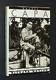 Robert Capa: A Biography