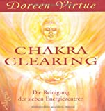 Chakra Clearing: Die Reinigung der sieben Energiezentren