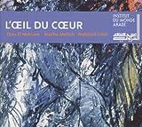 L'Oeil Du Coeur Driss El Maloumi