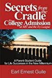 img - for Secrets From The Cradle To College Admission at MIT and The Ivy League: A Parent-Student Guide for Life Successes in the New Millennium book / textbook / text book