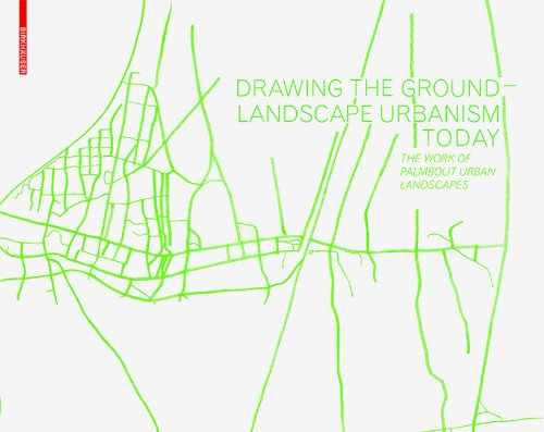 Drawing the Ground  Landscape Urbanism Today