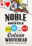 img - for The Noble Hustle: Poker, Beef Jerky, and Death book / textbook / text book