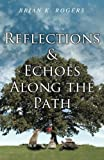 img - for Reflections and Echoes along the Path book / textbook / text book