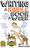 Writing a Kindle Book a Week (English Edition)