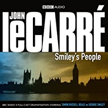 Smiley's People (Dramatised)  by John le Carré Narrated by Simon Russell Beale, Anna Chancellor, Lindsay Duncan, Maggie Steed, Alex Jennings, Kenneth Cranham