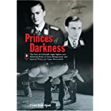 "Princes of Darkness: The Lives of Luftwaffe Night Fighter Aces Heinrich Prinz Zu Sayn-Wittgenstein and Egmont Prinz Zur Lippe-Weissenfeld: Luftwaffe ... Egmont Prinz Zur Lippe-Weissenfeldvon ""Claire Rose Knott"""
