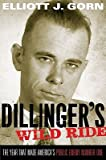 img - for Dillinger's Wild Ride: The Year That Made America's Public Enemy Number One   [DILLINGERS WILD RIDE] [Paperback] book / textbook / text book