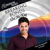 Breaking Bonds: Dreamspun Desires, Book 35 | Ari McKay