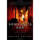 Someone's Son: A Mother's Fight for Her Gay, Drug Addicted Son ~ Brenda Rhodes