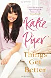 Things Get Better by Piper. Katie ( 2012 ) Paperback Piper. Katie