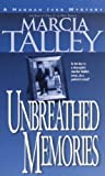 Unbreathed Memories (Hannah Ives Mystery Series, Book 2) (0440235189) by Talley, Marcia