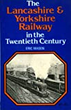 Lancashire and Yorkshire Railway in the 20th Century (0711006563) by Mason, Eric