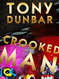 Crooked Man: A Hard-boiled But Humorous New Orleans Mystery by Tony Dunbar ebook deal