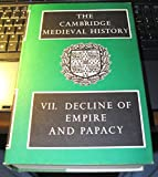 img - for The Cambridge Medieval History: Volume 7, Decline of the Empire and Papacy (v. 7) book / textbook / text book