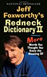 Jeff Foxworthy's Redneck Dictionary II: More Words You Thought the Meaning Of