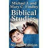 Biblical Studies Student Edition ~ Michael Findley