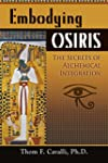 Embodying Osiris: The Secrets of Alch...
