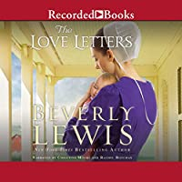 The Love Letters (       UNABRIDGED) by Beverly Lewis Narrated by Christina Moore, Rachel Botchan