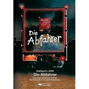 Die Abfahrer. Drehbuch + DVD: Das Originaldrehbuch und der Revierklassiker von Adolf Winkelmann
