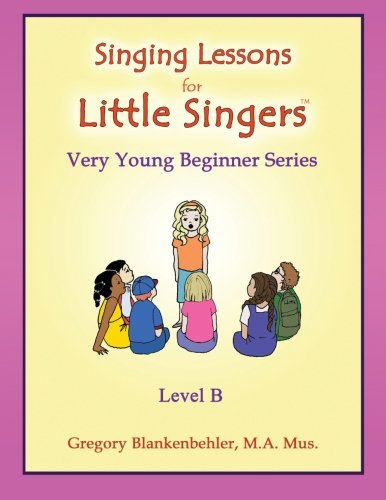 Singing Lessons for Little Singers: Level B - Very Young Beginner Series: Volume 2