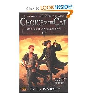 Choice of the Cat - E.E. Knight