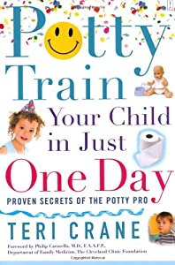 Potty Train Your Child in Just One Day: Proven Secrets of the Potty Pro [toilet training] by Touchstone
