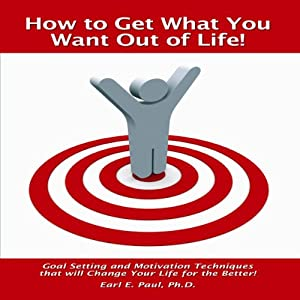How to Get What You Want Out of Life! (Fast Read Booklets) Audiobook