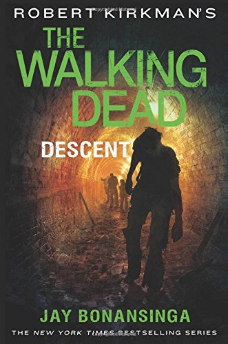 Robert Kirkman'S The Walking Dead: Descent (The Walking Dead Series)