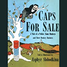 Caps for Sale Audiobook by Esphyr Slobodkina Narrated by Owen Jordan