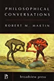 Philosophical Conversations (1551116499) by Martin, Robert M.