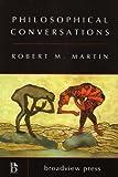 Philosophical Conversations (1551116499) by Martin, Robert M.