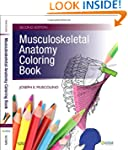 Musculoskeletal Anatomy Coloring Book...