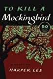 To Kill A Mockingbird: 50th Anniversary Edition by Lee. Harper Published by Harper (2010) Hardcover