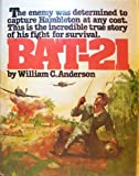 BAT-21: Based on the true story of Lieutenant Colonel Iceal E. Hambleton, USAF (0130695009) by Anderson, William C