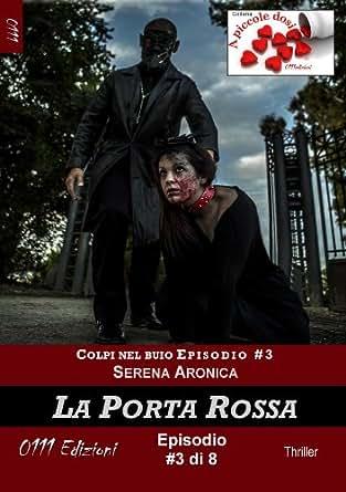 La Porta Rossa - Colpi nel buio ep. #3 (A piccole dosi) (Italian