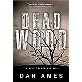Dead Wood (A Private Investigator Murder Mystery Series) (John Rockne Mysteries Book 1) ~ Dan Ames